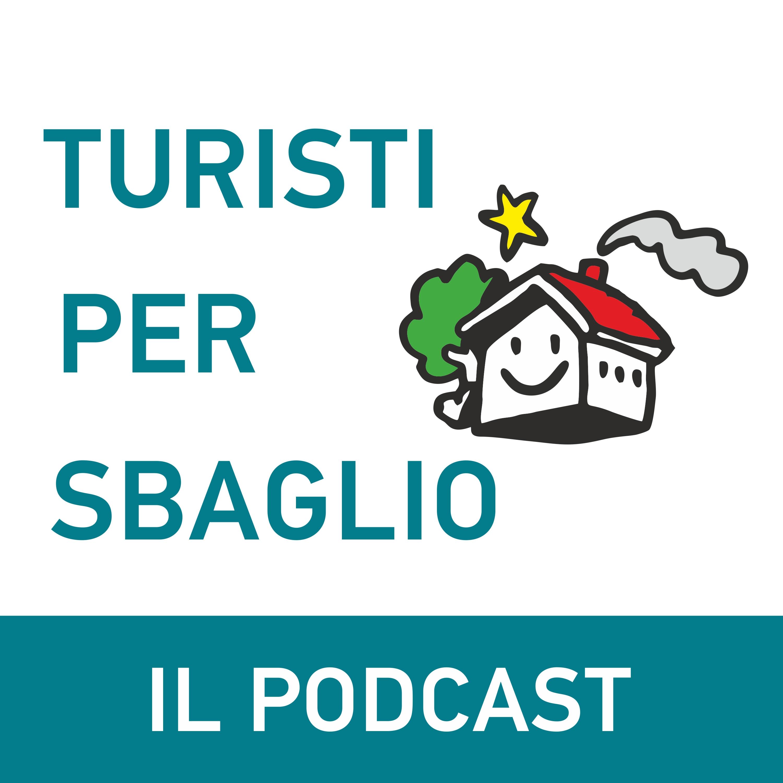 Turisti per Sbaglio - Il Podcast